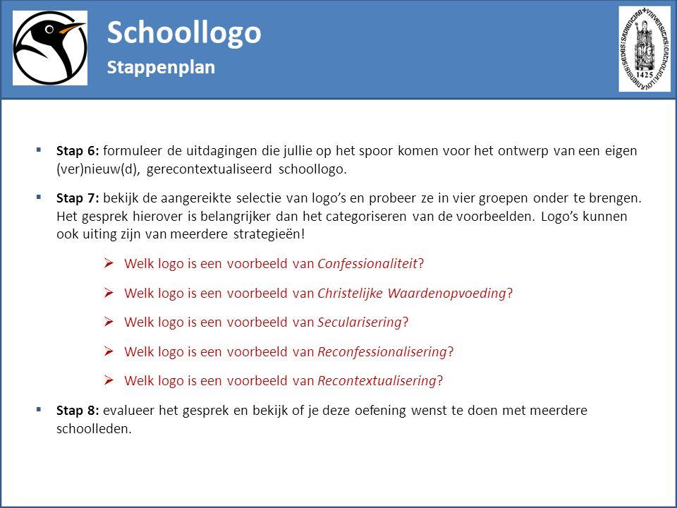 Schoollogo Stappenplan  Stap 6: formuleer de uitdagingen die jullie op het spoor komen voor het ontwerp van een eigen (ver)nieuw(d), gerecontextualis