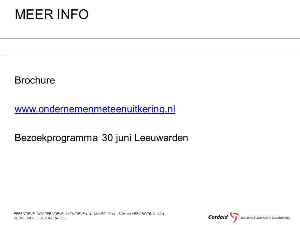 MEER INFO EFFECTIEVE COOPERATIEVE INITIATIEVEN 31 MAART 2014 SCHAALVERGROTING VAN SUCCESVOLLE COOPERATIES Brochure www.ondernemenmeteenuitkering.nl Bezoekprogramma 30 juni Leeuwarden