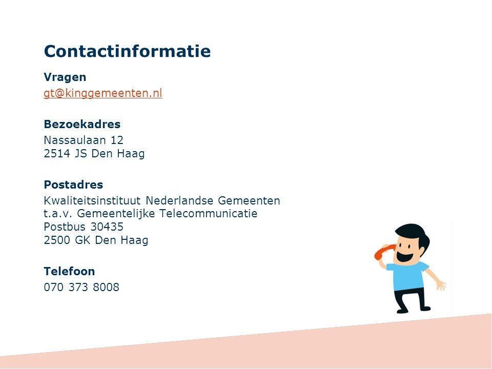 Contactinformatie Vragen gt@kinggemeenten.nl Bezoekadres Nassaulaan 12 2514 JS Den Haag Postadres Kwaliteitsinstituut Nederlandse Gemeenten t.a.v.