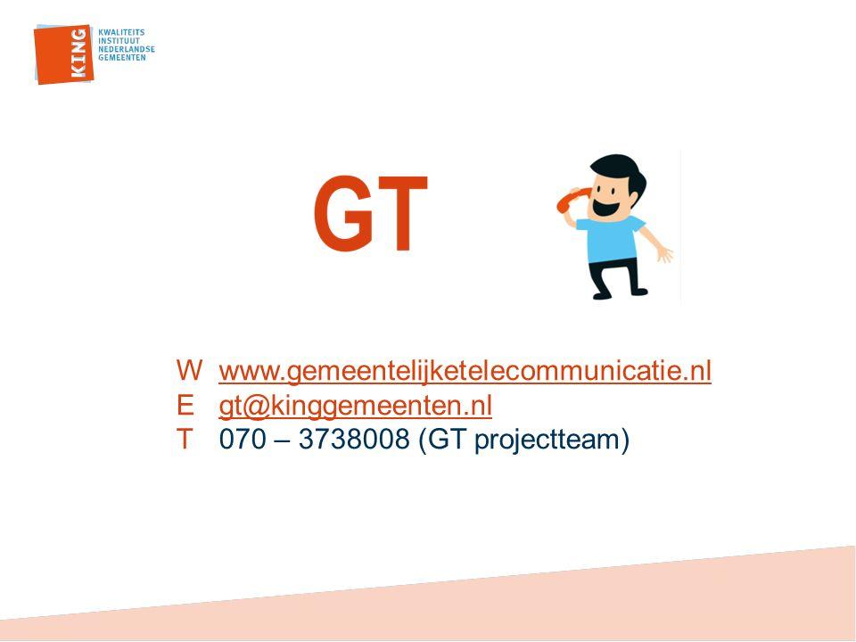 Wwww.gemeentelijketelecommunicatie.nlwww.gemeentelijketelecommunicatie.nl Egt@kinggemeenten.nlgt@kinggemeenten.nl T070 – 3738008 (GT projectteam)