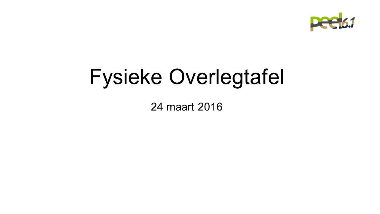 Fysieke Overlegtafel 24 maart 2016