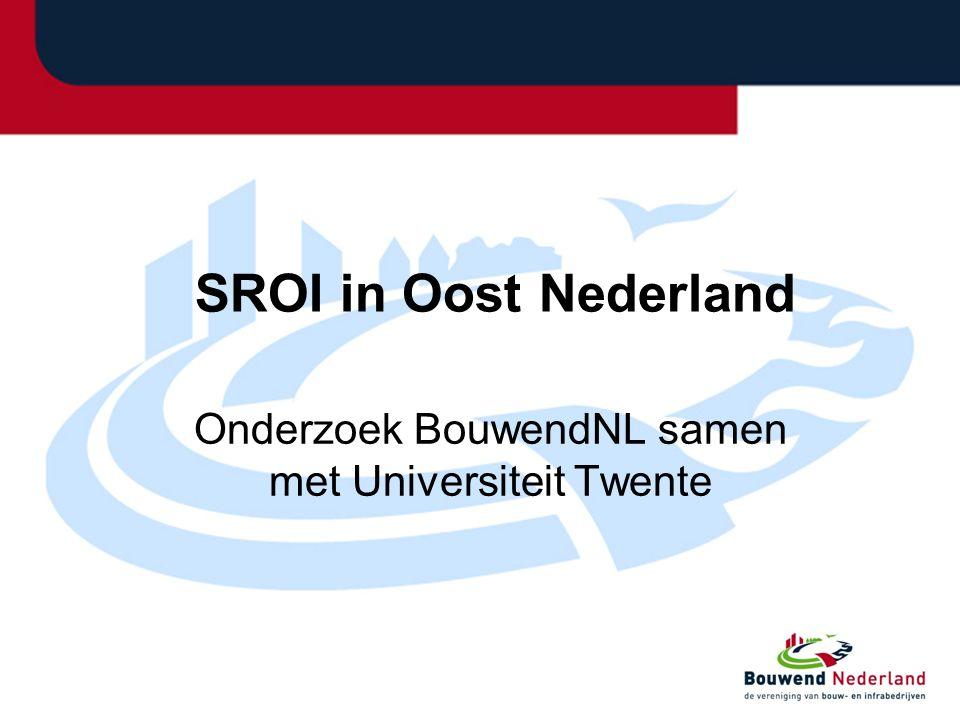 SROI in Oost Nederland Onderzoek BouwendNL samen met Universiteit Twente
