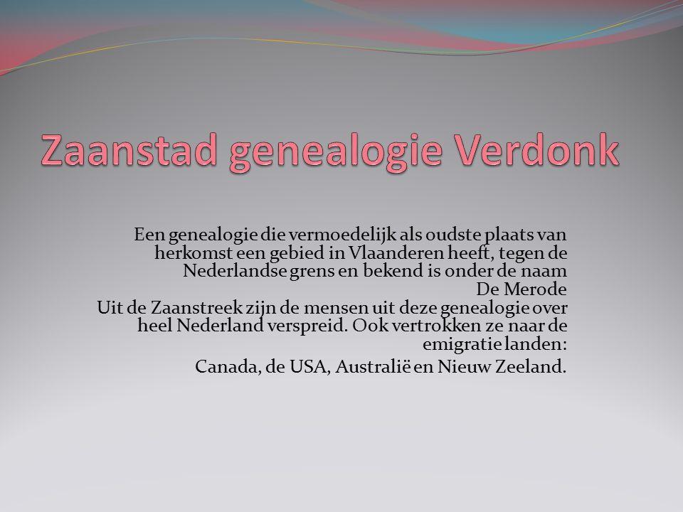 Een genealogie die vermoedelijk als oudste plaats van herkomst een gebied in Vlaanderen heeft, tegen de Nederlandse grens en bekend is onder de naam De Merode Uit de Zaanstreek zijn de mensen uit deze genealogie over heel Nederland verspreid.
