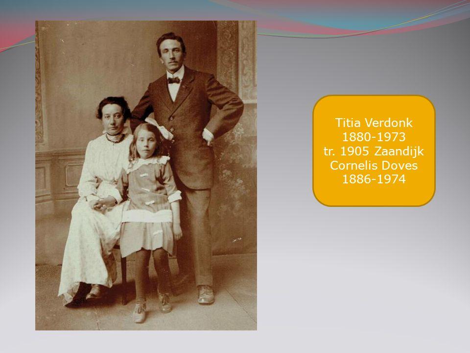Titia Verdonk 1880-1973 tr. 1905 Zaandijk Cornelis Doves 1886-1974