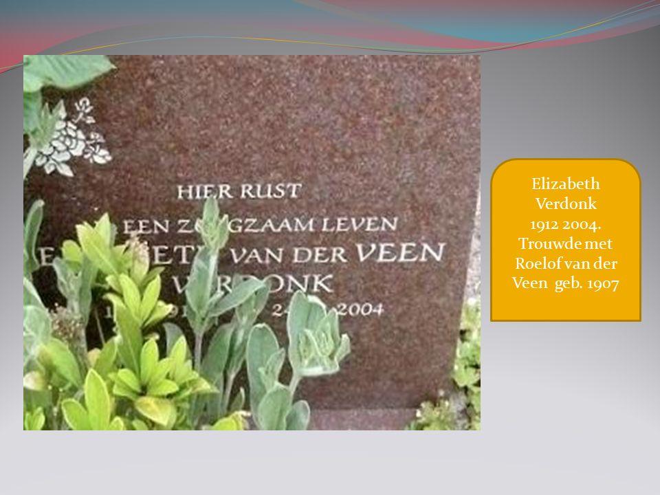 Elizabeth Verdonk 1912 2004. Trouwde met Roelof van der Veen geb. 1907