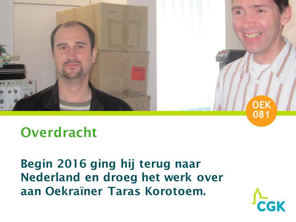 Overdracht Begin 2016 ging hij terug naar Nederland en droeg het werk over aan Oekraïner Taras Korotoem.