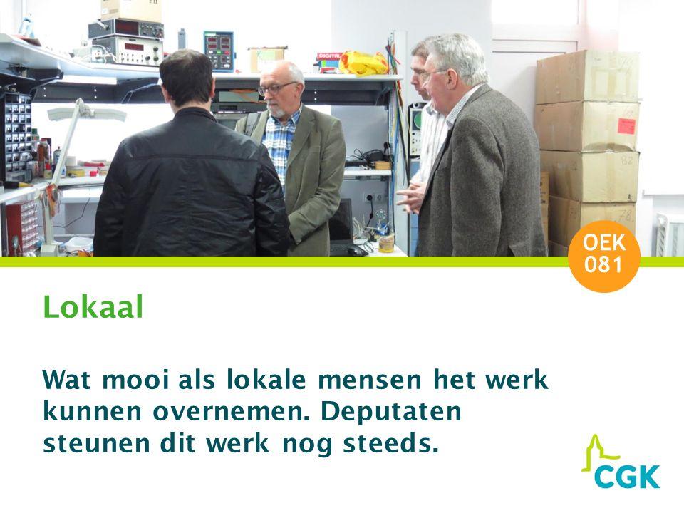 Lokaal Wat mooi als lokale mensen het werk kunnen overnemen.