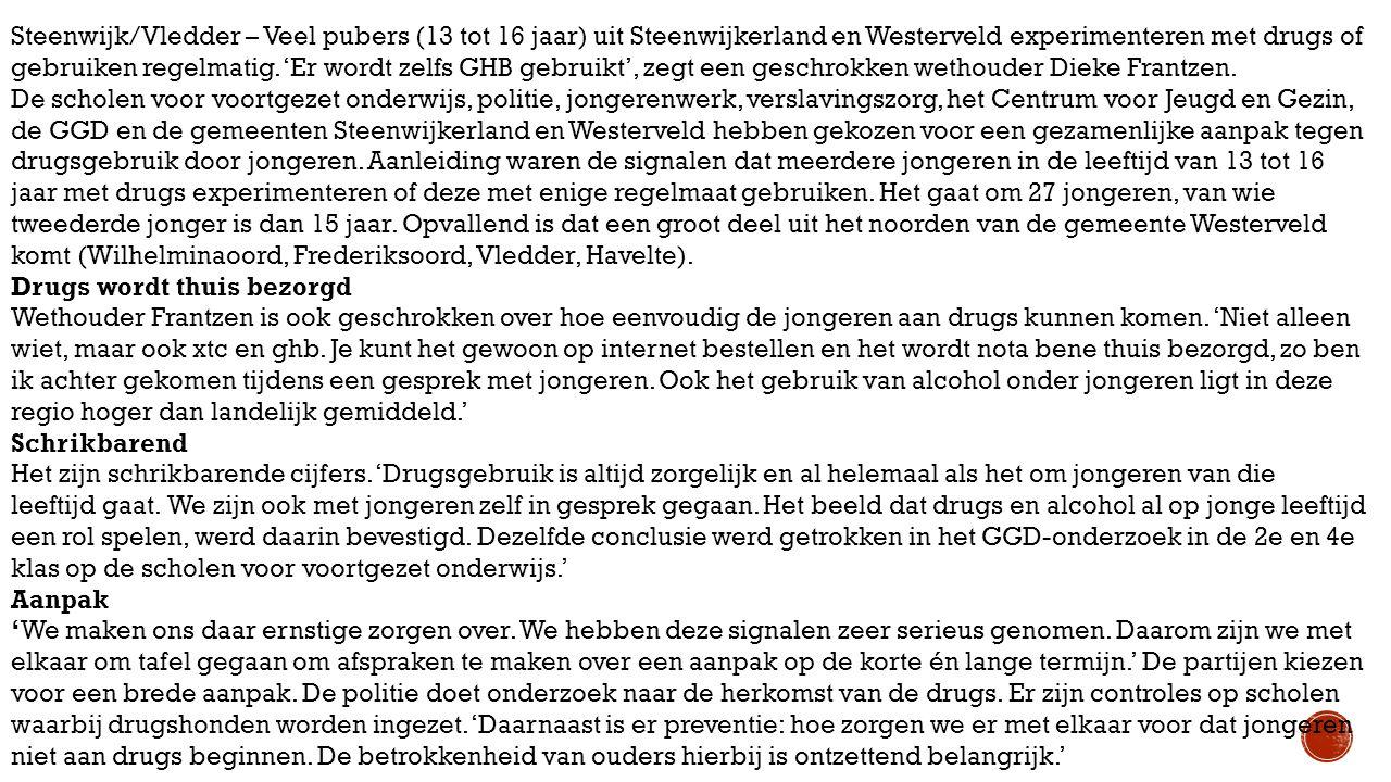 Steenwijk/Vledder – Veel pubers (13 tot 16 jaar) uit Steenwijkerland en Westerveld experimenteren met drugs of gebruiken regelmatig.