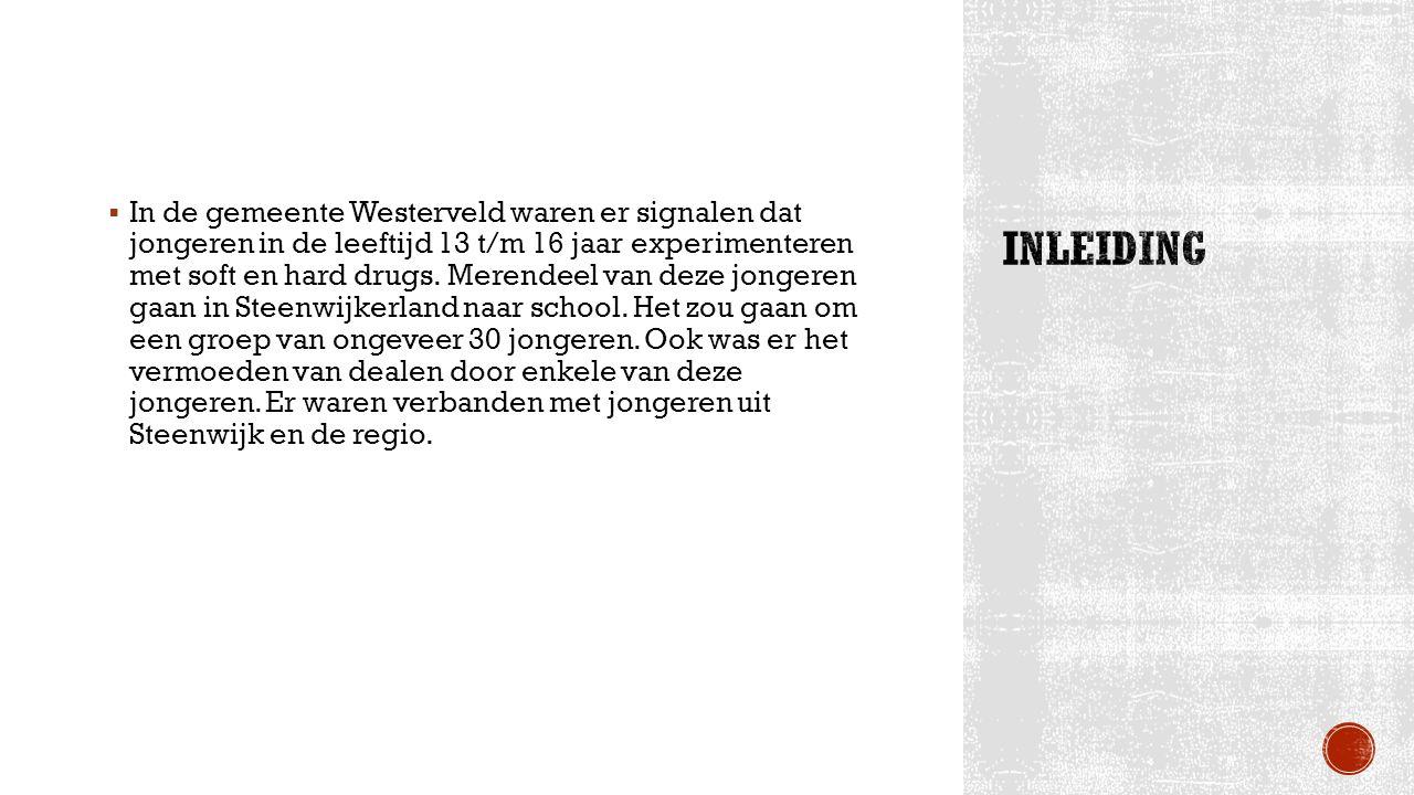  In de gemeente Westerveld waren er signalen dat jongeren in de leeftijd 13 t/m 16 jaar experimenteren met soft en hard drugs.