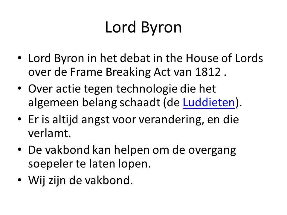 Lord Byron Lord Byron in het debat in the House of Lords over de Frame Breaking Act van 1812.