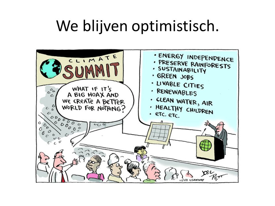 We blijven optimistisch.