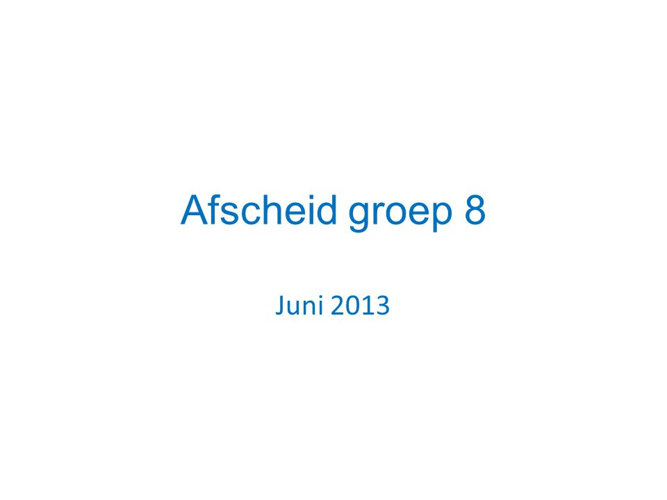 Afscheid groep 8 Juni 2013