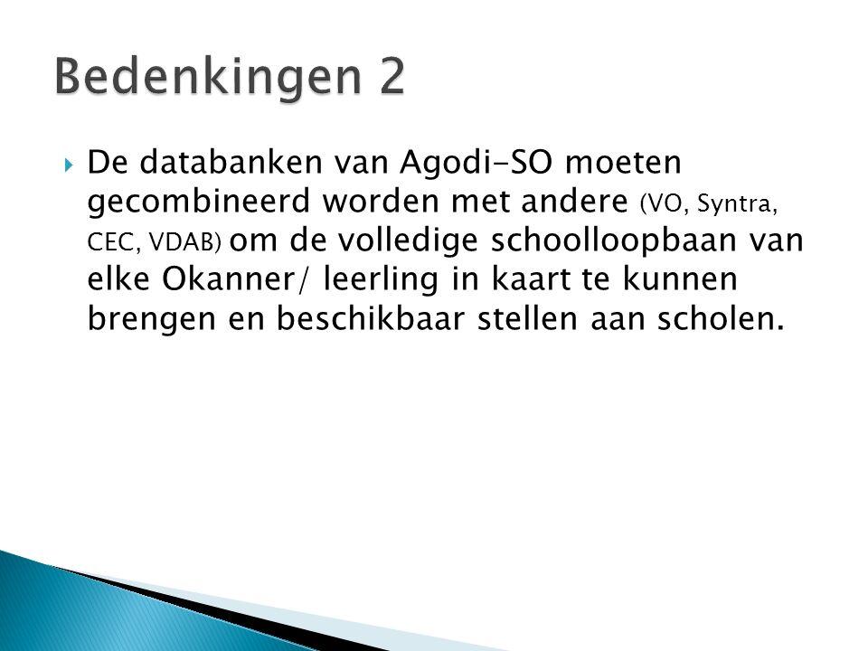  De databanken van Agodi-SO moeten gecombineerd worden met andere (VO, Syntra, CEC, VDAB) om de volledige schoolloopbaan van elke Okanner/ leerling i