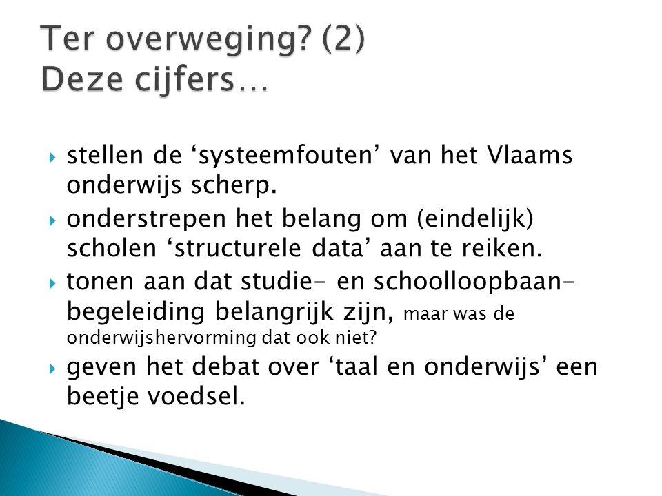  stellen de 'systeemfouten' van het Vlaams onderwijs scherp.  onderstrepen het belang om (eindelijk) scholen 'structurele data' aan te reiken.  ton