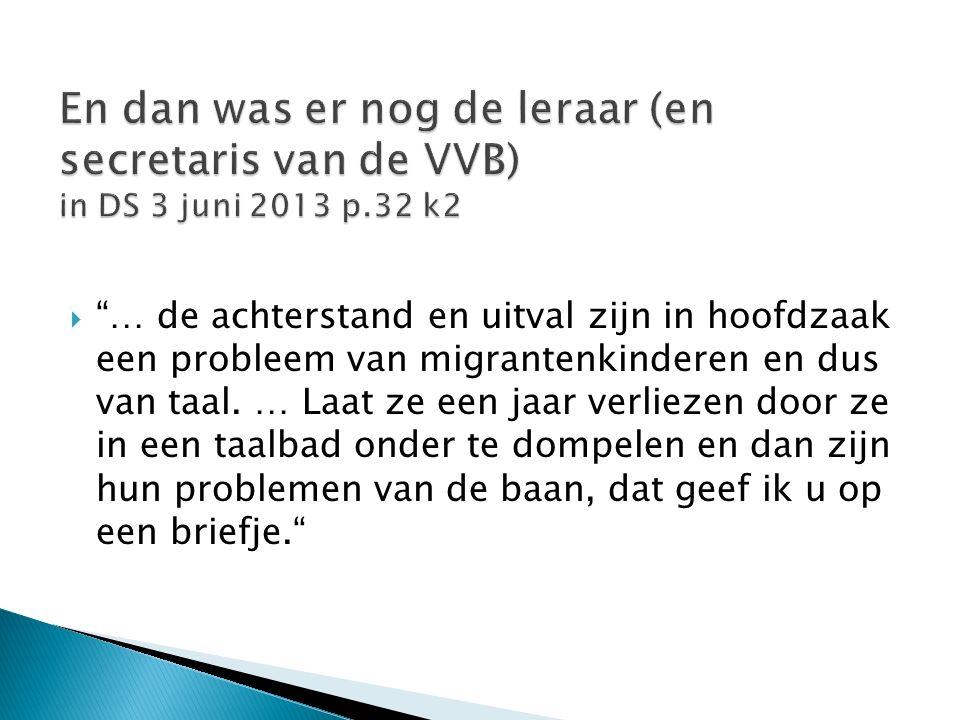  … de achterstand en uitval zijn in hoofdzaak een probleem van migrantenkinderen en dus van taal.
