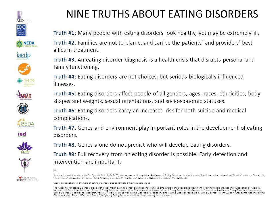 NEGEN WAARHEDEN OVER EETSTOORNISSEN Waarheid #1: Veel mensen met een eetstoornis zien er gezond uit, maar kunnen ontzettend ziek zijn.