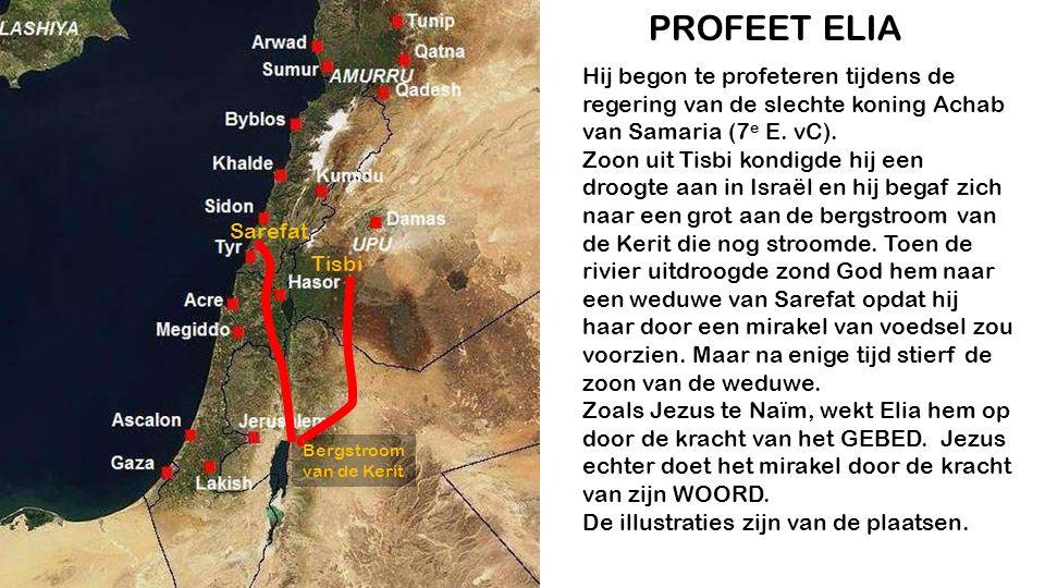 Tisbi Sarefat Bergstroom van de Kerit Hij begon te profeteren tijdens de regering van de slechte koning Achab van Samaria (7 e E.