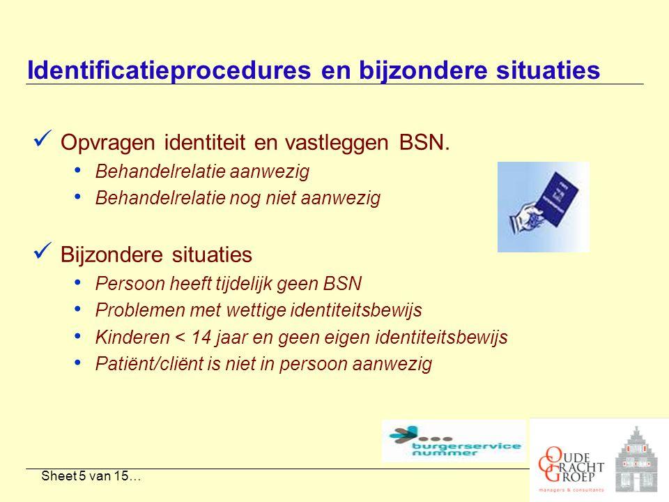 Sheet 6 van 15… Opdrachtformulering De Oude Grachtgroep krijgt samen met de GGD Hart voor Brabant het verzoek een aanbod te ontwikkelen om het BSN in te kunnen voeren in alle BSN-plichtige bedrijfsprocessen GGD organisaties.