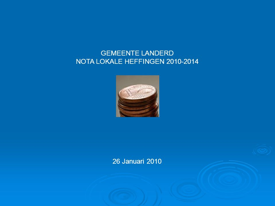 GEMEENTE LANDERD NOTA LOKALE HEFFINGEN 2010-2014 26 Januari 2010