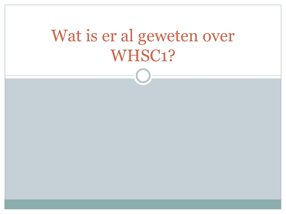 Wat is er al geweten over WHSC1?