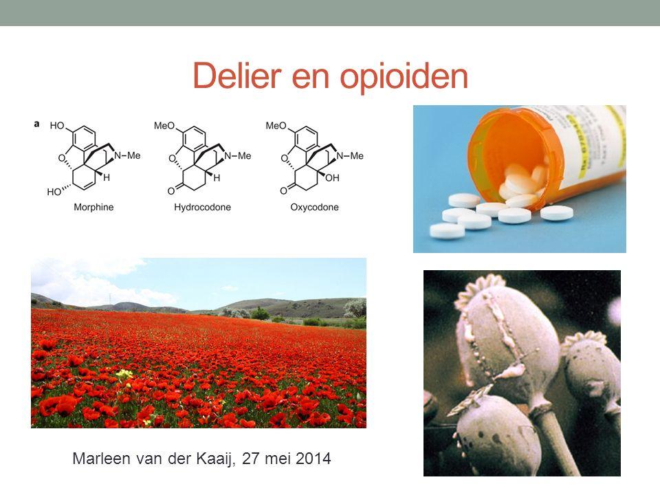 Delier en opioiden Marleen van der Kaaij, 27 mei 2014