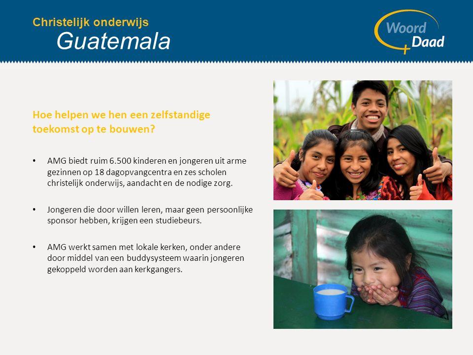 Christelijk onderwijs Guatemala Hoe helpen we hen een zelfstandige toekomst op te bouwen.
