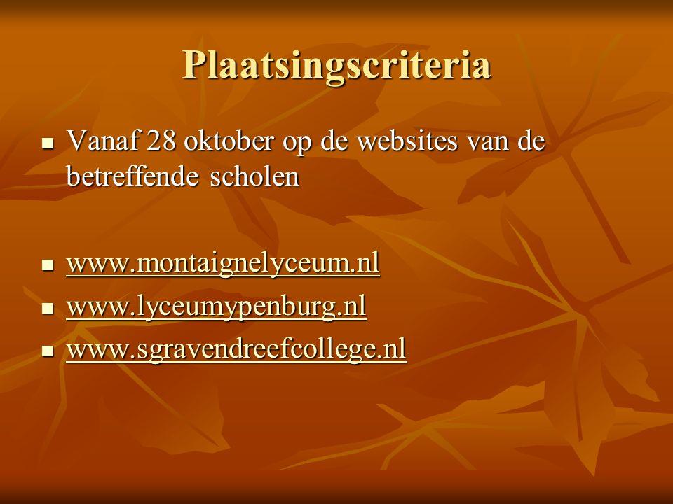 Plaatsingscriteria Vanaf 28 oktober op de websites van de betreffende scholen Vanaf 28 oktober op de websites van de betreffende scholen www.montaigne