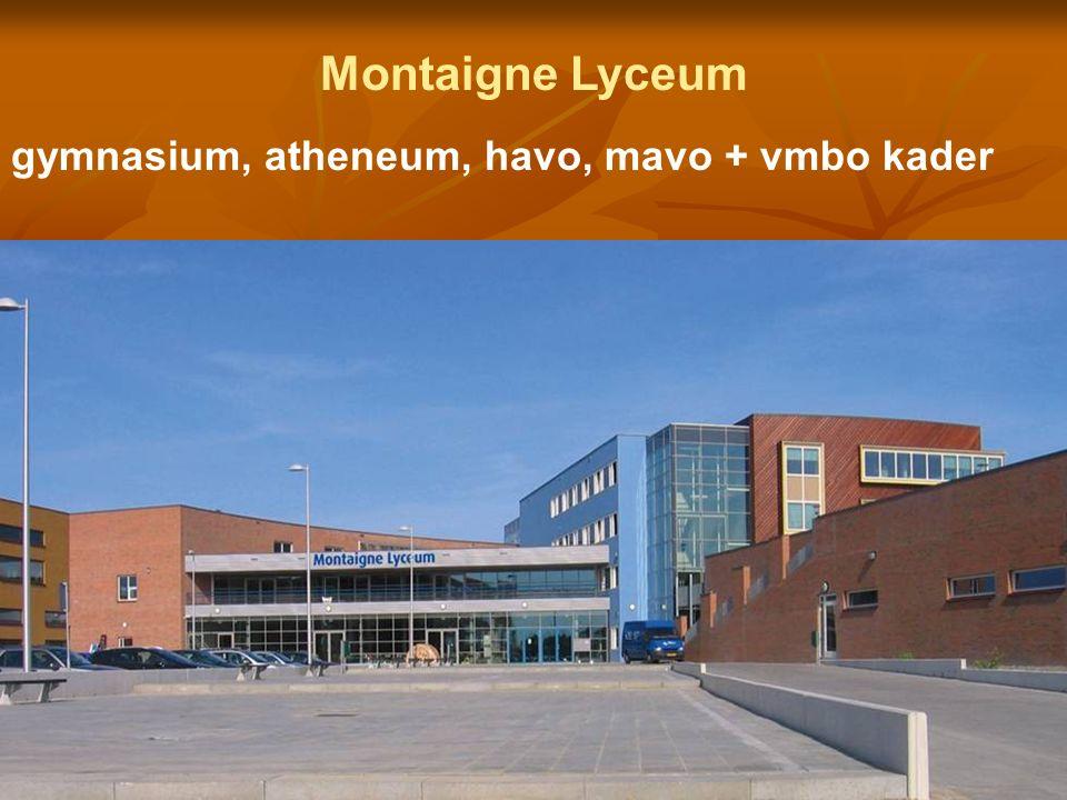 Montaigne Lyceum gymnasium, atheneum, havo, mavo + vmbo kader