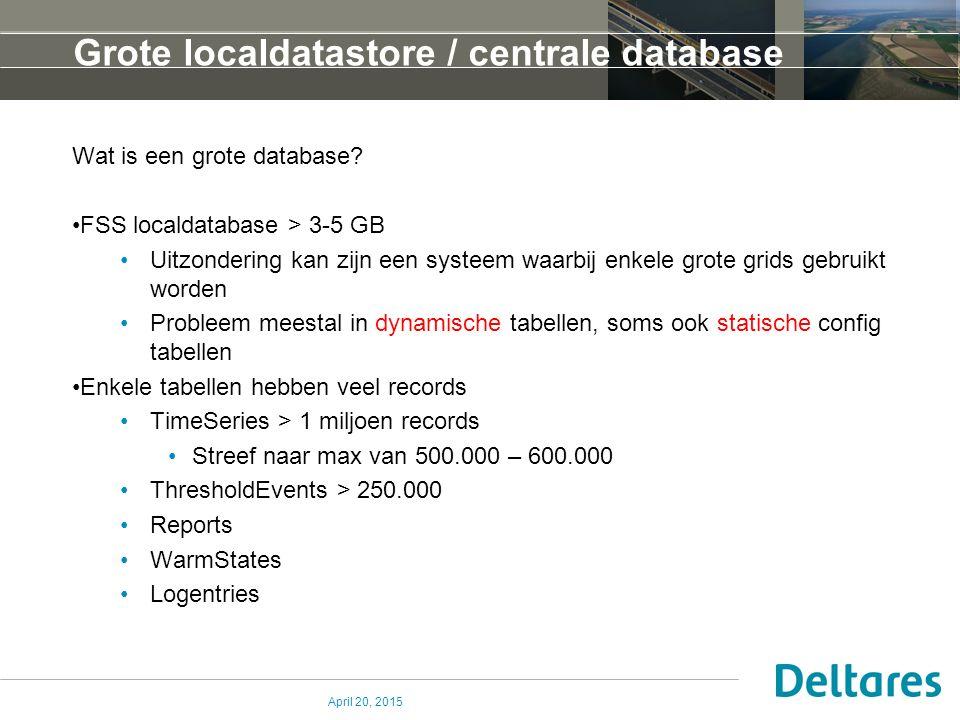 Grote localdatastore / centrale database Wat is een grote database.