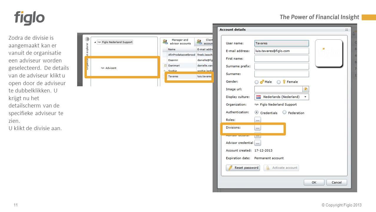 30% text - 70% image © Copyright Figlo 201311 Zodra de divisie is aangemaakt kan er vanuit de organisatie een adviseur worden geselecteerd.