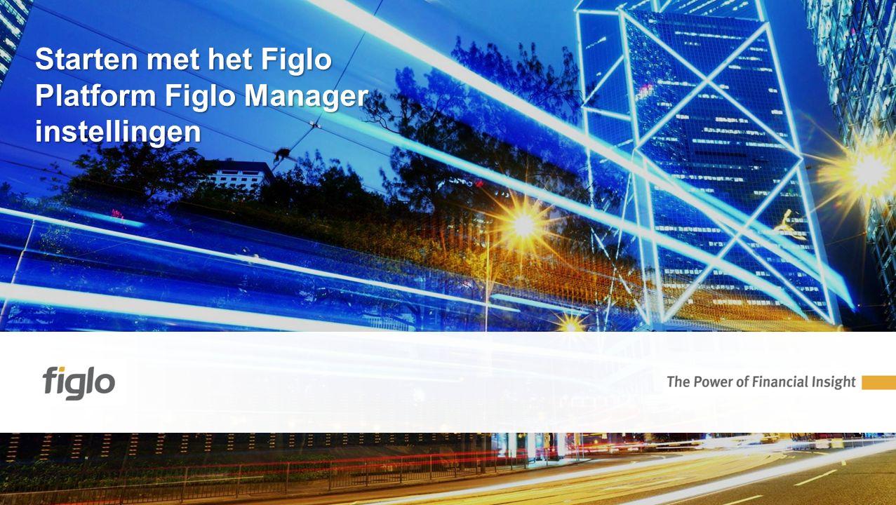 Starten met het Figlo Platform Figlo Manager instellingen