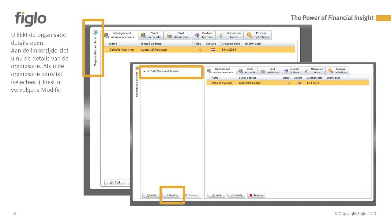 30% text - 70% image © Copyright Figlo 20135 U klikt de organisatie details open.