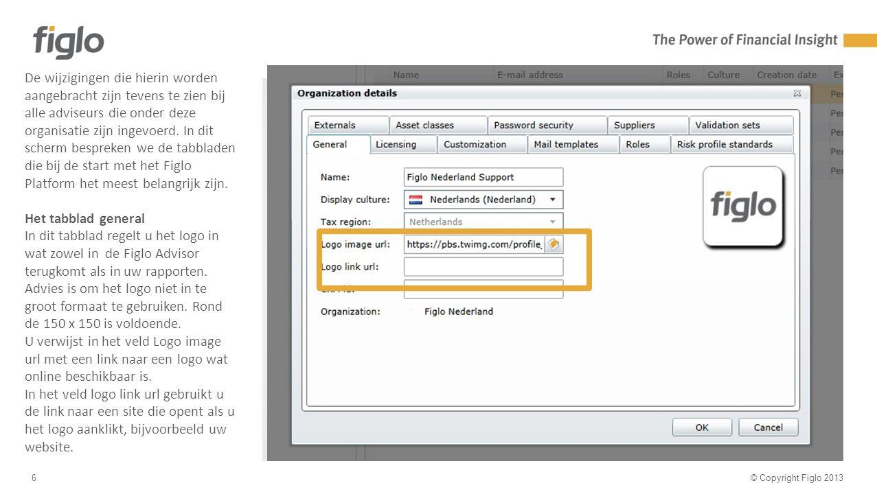 30% text - 70% image © Copyright Figlo 20136 De wijzigingen die hierin worden aangebracht zijn tevens te zien bij alle adviseurs die onder deze organisatie zijn ingevoerd.