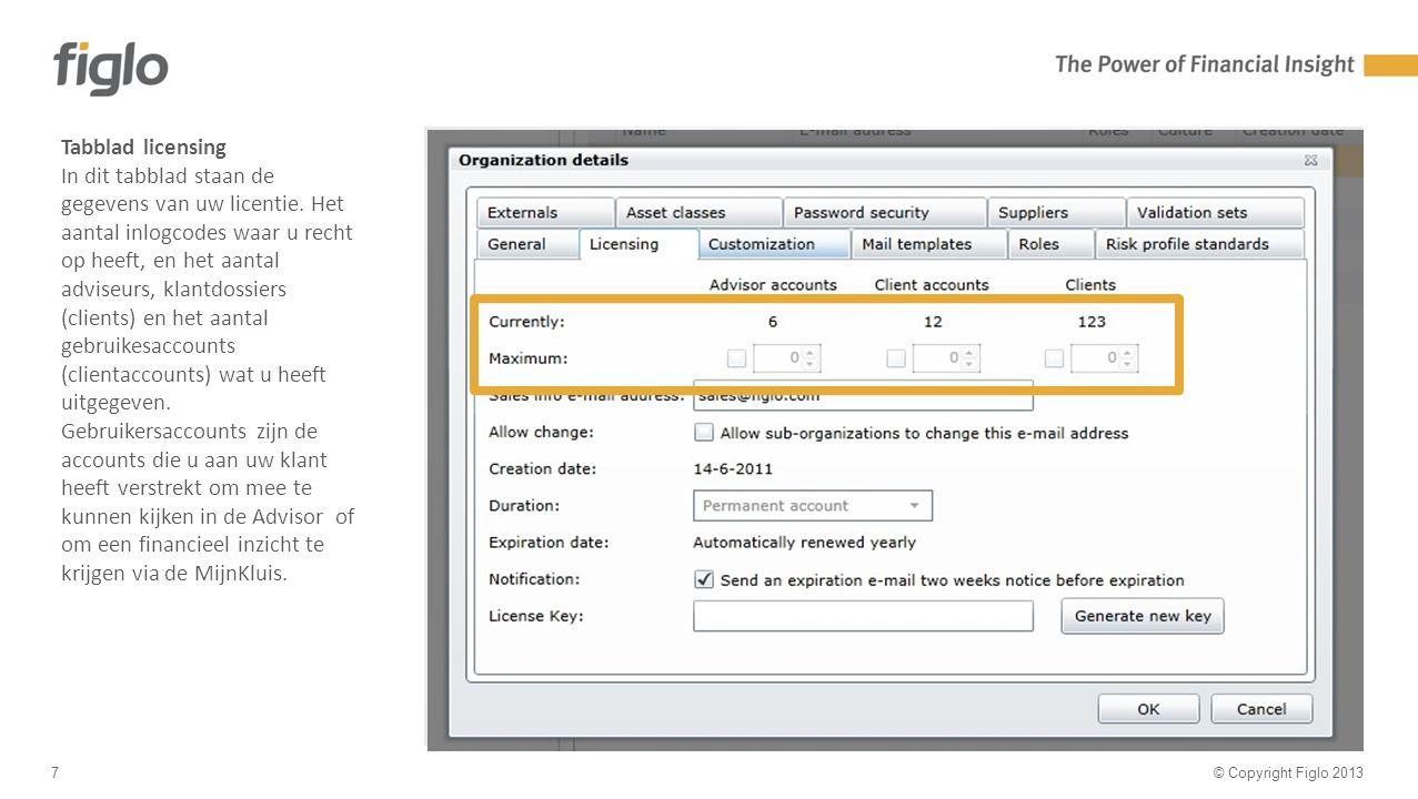 30% text - 70% image © Copyright Figlo 20137 Tabblad licensing In dit tabblad staan de gegevens van uw licentie.