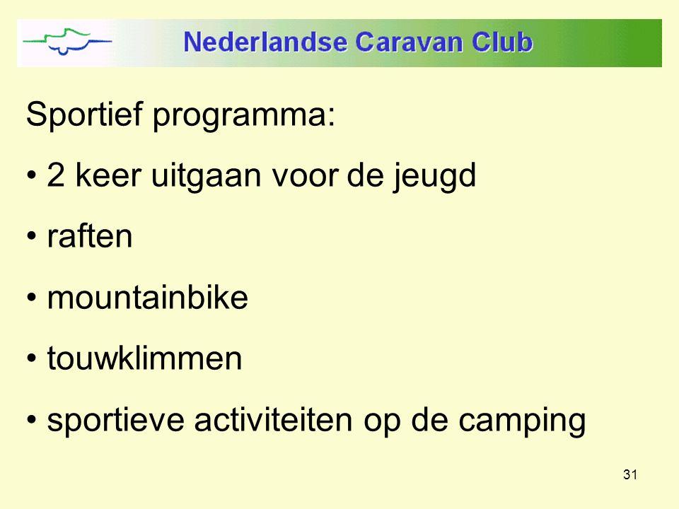 31 Sportief programma: 2 keer uitgaan voor de jeugd raften mountainbike touwklimmen sportieve activiteiten op de camping