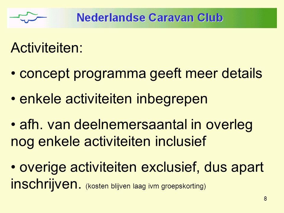8 Activiteiten: concept programma geeft meer details enkele activiteiten inbegrepen afh.