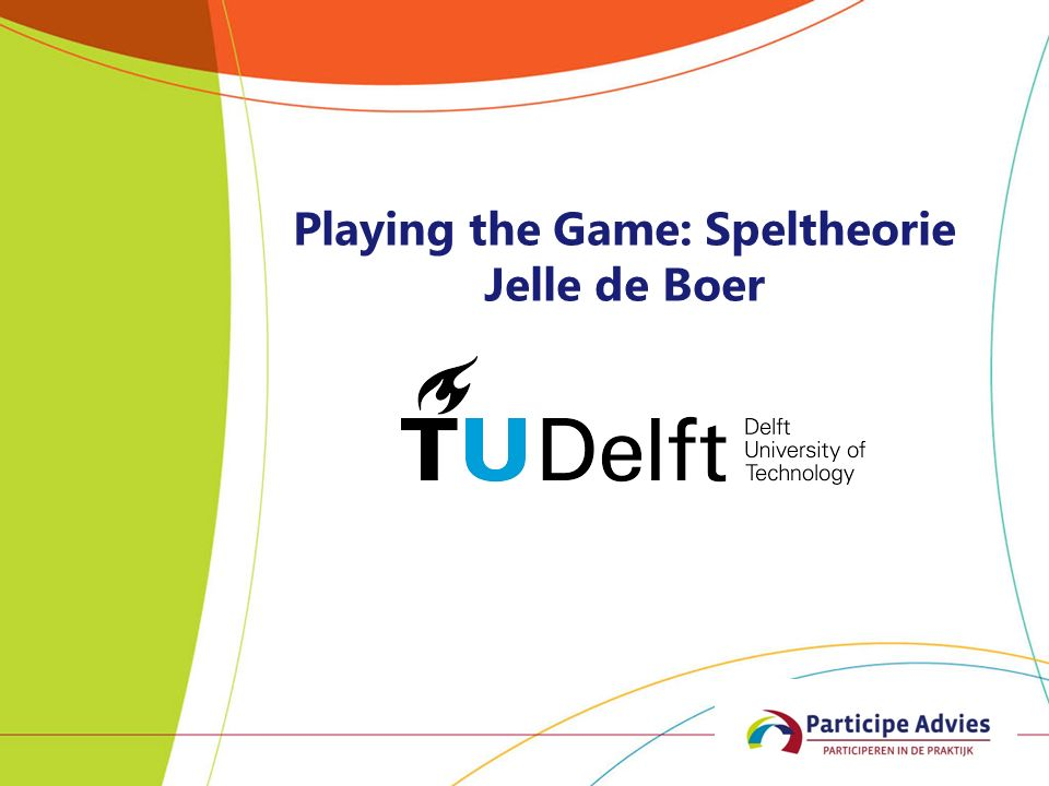 Playing the Game: Speltheorie Jelle de Boer