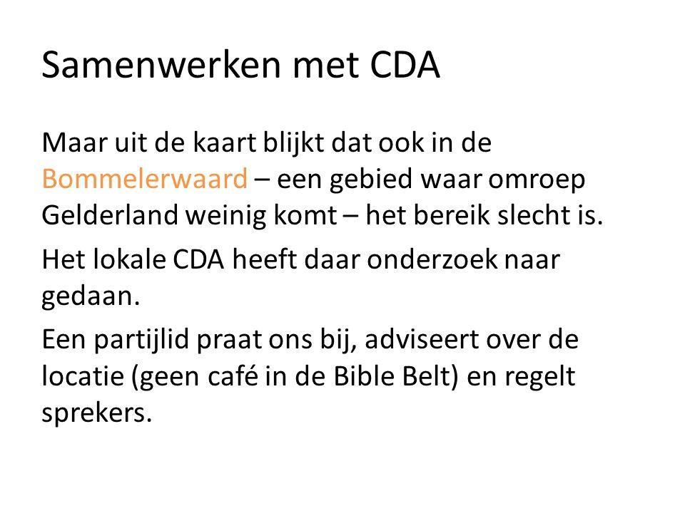 Samenwerken met CDA Maar uit de kaart blijkt dat ook in de Bommelerwaard – een gebied waar omroep Gelderland weinig komt – het bereik slecht is.