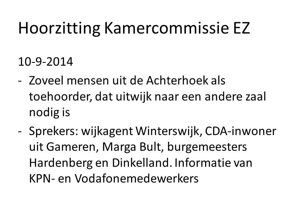 Hoorzitting Kamercommissie EZ 10-9-2014 -Zoveel mensen uit de Achterhoek als toehoorder, dat uitwijk naar een andere zaal nodig is -Sprekers: wijkagent Winterswijk, CDA-inwoner uit Gameren, Marga Bult, burgemeesters Hardenberg en Dinkelland.