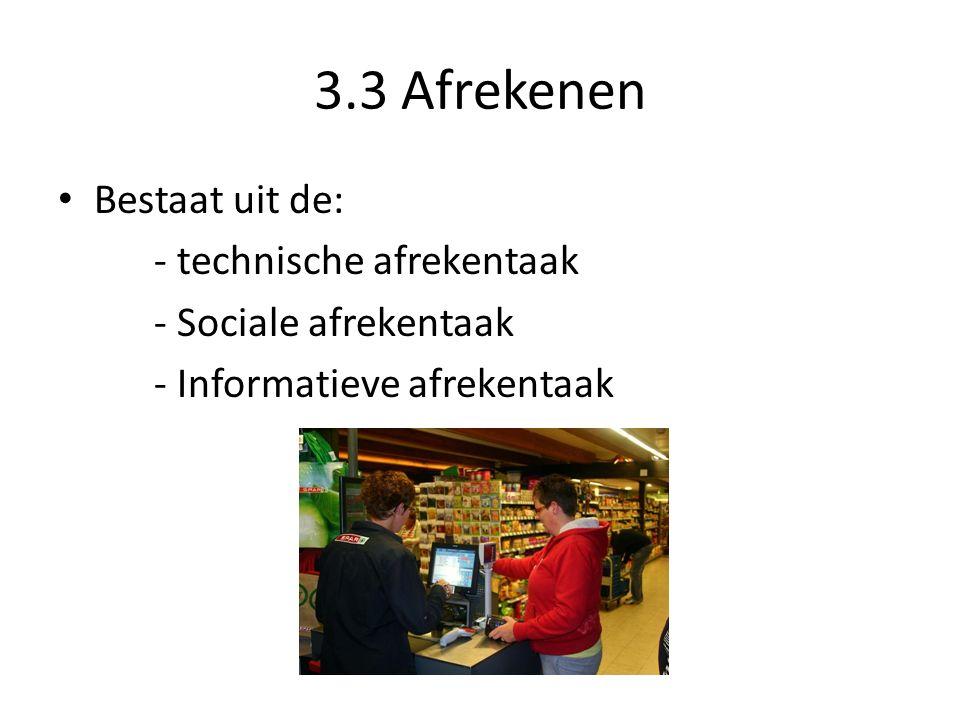 3.3 Afrekenen Bestaat uit de: - technische afrekentaak - Sociale afrekentaak - Informatieve afrekentaak