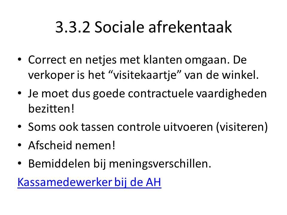 3.3.2 Sociale afrekentaak Correct en netjes met klanten omgaan.