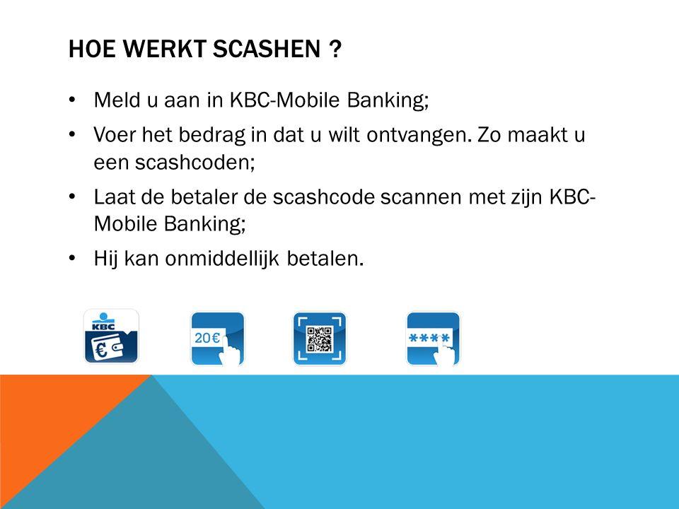 HOE WERKT SCASHEN . Meld u aan in KBC-Mobile Banking; Voer het bedrag in dat u wilt ontvangen.