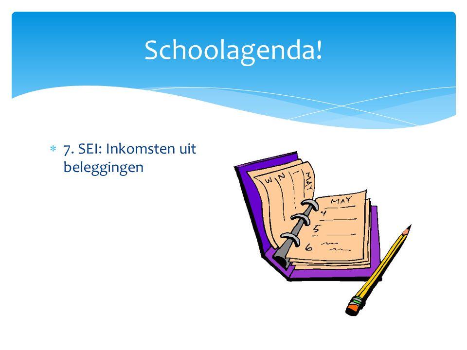  7. SEI: Inkomsten uit beleggingen Schoolagenda!