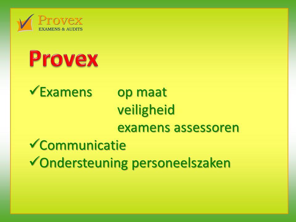 Examensop maat Examensop maatveiligheid examens assessoren Communicatie Communicatie Ondersteuning personeelszaken Ondersteuning personeelszaken