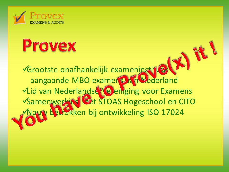 Grootste onafhankelijk exameninstituut aangaande MBO examens van Nederland Lid van Nederlandse Vereniging voor Examens Samenwerking met STOAS Hogeschool en CITO Nauw betrokken bij ontwikkeling ISO 17024