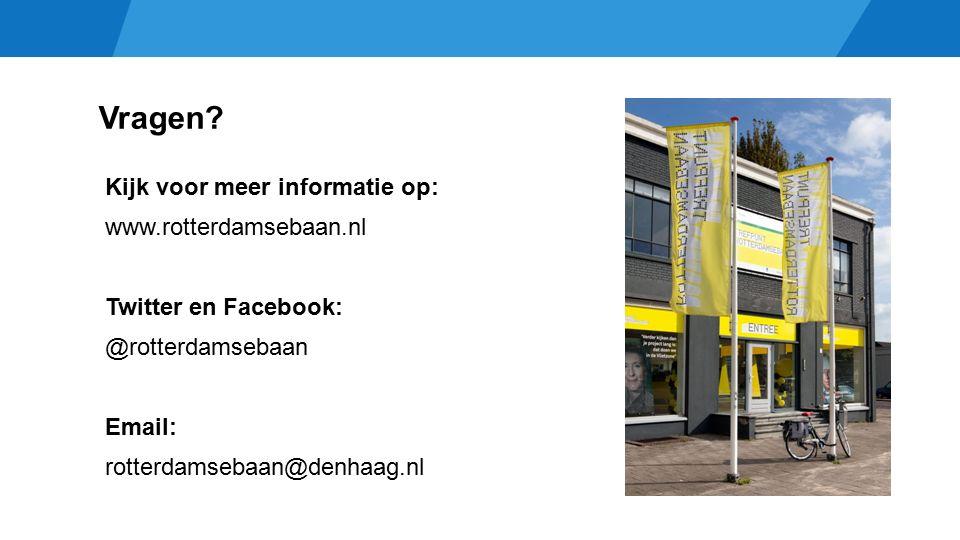 Vragen? Kijk voor meer informatie op: www.rotterdamsebaan.nl Twitter en Facebook: @rotterdamsebaan Email: rotterdamsebaan@denhaag.nl