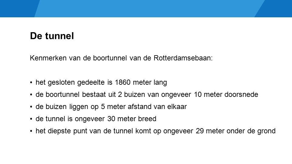 De tunnel Kenmerken van de boortunnel van de Rotterdamsebaan: het gesloten gedeelte is 1860 meter lang de boortunnel bestaat uit 2 buizen van ongeveer 10 meter doorsnede de buizen liggen op 5 meter afstand van elkaar de tunnel is ongeveer 30 meter breed het diepste punt van de tunnel komt op ongeveer 29 meter onder de grond