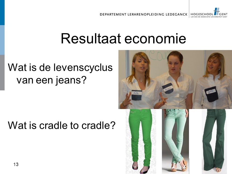 Wat is cradle to cradle 13 Resultaat economie Wat is de levenscyclus van een jeans