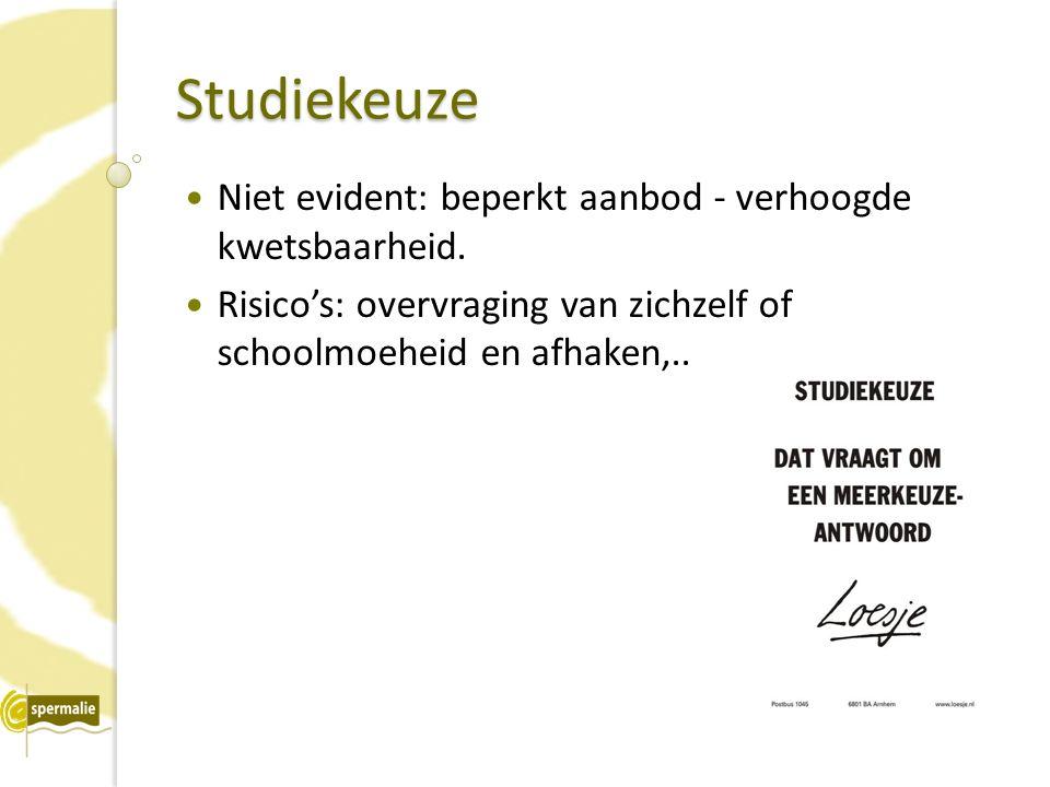 Studiekeuze Niet evident: beperkt aanbod - verhoogde kwetsbaarheid.