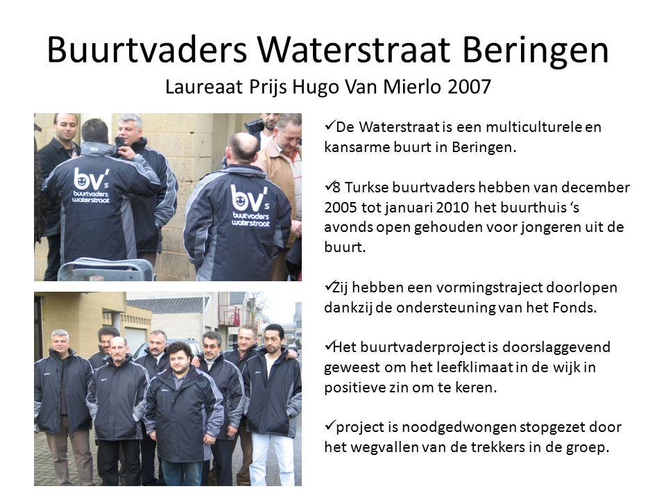 Buurtvaders Waterstraat Beringen Laureaat Prijs Hugo Van Mierlo 2007 De Waterstraat is een multiculturele en kansarme buurt in Beringen.